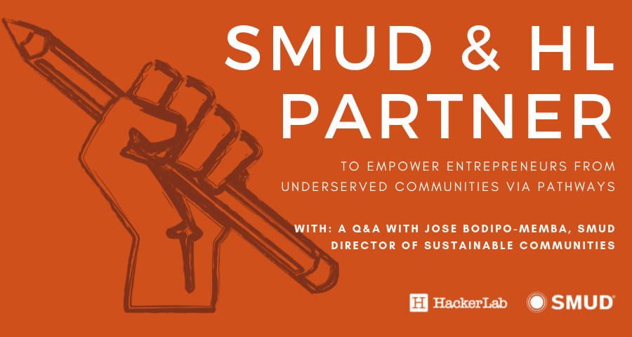 Q&A: SMUD & Hacker Lab partner to empower entrepreneurs from underserved communities